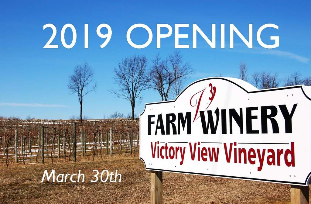 Victory View Vineyard opens for 2019 on March 30th.
